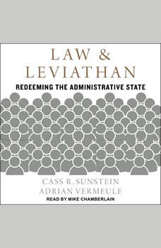 Law and Leviathan: Redeeming the Administrative State, Cass R. Sunstein