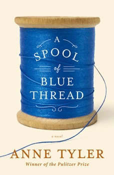 A Spool of Blue Thread, Anne Tyler