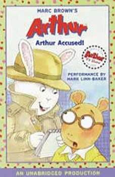 Arthur Accused!: A Marc Brown Arthur Chapter Book #5 A Marc Brown Arthur Chapter Book #5, Marc Brown