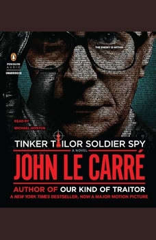 Tinker Tailor Soldier Spy: A George Smiley Novel, John le CarrA©