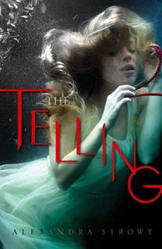 The Telling, Alexandra Sirowy