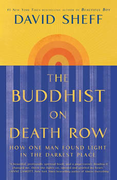 The Buddhist on Death Row: How One Man Found Light in the Darkest Place, David Sheff