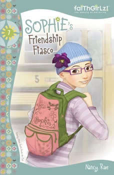 Sophie's Friendship Fiasco, Nancy N. Rue