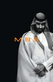 MBS: The Rise to Power of Mohammed bin Salman, Ben Hubbard