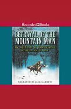 Betrayal of the Mountain Man, William W. Johnstone