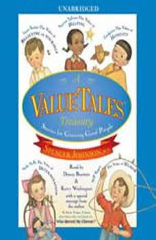A ValueTales Treasury: Growing Good People One Story at a Time, Spencer Johnson