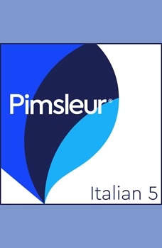 Pimsleur Italian Level 5 MP3: Learn to Speak and Understand Italian with Pimsleur Language Programs Learn to Speak and Understand Italian with Pimsleur Language Programs, Pimsleur