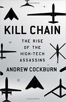 Kill Chain: The Rise of the High-Tech Assassins The Rise of the High-Tech Assassins, Andrew Cockburn