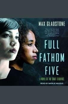Full Fathom Five, Max Gladstone