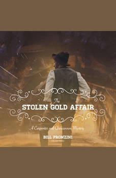 The Stolen Gold Affair: A Carpenter and Quincannon Mystery, Bill Pronzini