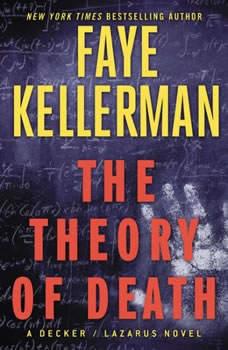 The Theory of Death: A Decker/Lazarus Novel, Faye Kellerman