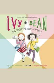 Ivy & Bean No News Is Good News (Book 8), Annie Barrows