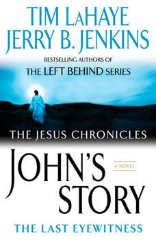 John's Story: the Last Eyewitness (The Jesus Chronicles), Jerry B. Jenkins