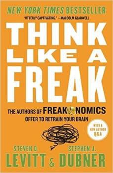 Think Like A Freak, Steven D. Levitt