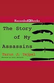 The Story of My Assassins, Tarun J. Tejpal