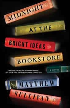 Midnight at the Bright Ideas Bookstore, Matthew Sullivan