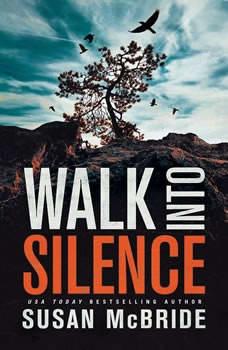 Walk into Silence, Susan McBride