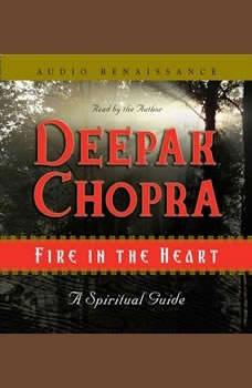 Fire in the Heart, Deepak Chopra