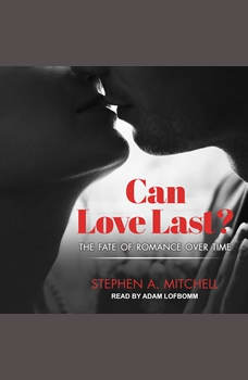 Can Love Last?: The Fate of Romance over Time, Stephen A. Mitchell
