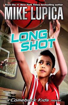 Long Shot: a Comeback Kids Novel, Mike Lupica