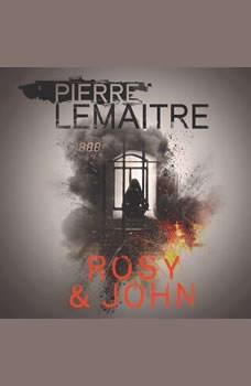 Rosy and John, Pierre Lemaitre