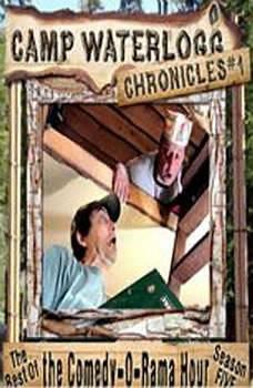 The Camp Waterlogg Chronicles 1: The Best of the Comedy-O-Rama Hour Season 5, Pedro Pablo Sacristan, Lorie Kellogg, and Joe Bevilacqua