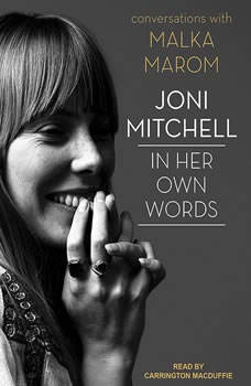Joni Mitchell: In Her Own Words In Her Own Words, Malka Marom