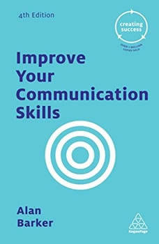 Improve Your Communication Skills, Alan Barker