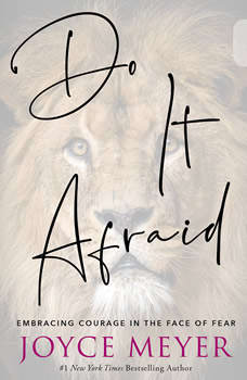Do It Afraid: Embracing Courage in the Face of Fear, Joyce Meyer