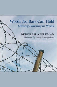 Words No Bars Can Hold: Literacy Learning in Prison, Deborah Appleman