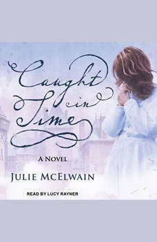 Caught in Time:  A Novel, Julie McElwain