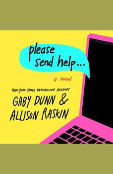 Please Send Help: A Novel A Novel, Gaby Dunn