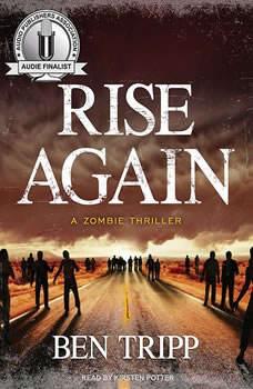 Rise Again: A Zombie Thriller A Zombie Thriller, Ben Tripp