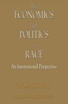 The Economics and Politics of Race: An International Perspective, Thomas Sowell