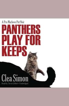Panthers Play for Keeps: A Pru Marlowe Pet Noir, Clea Simon