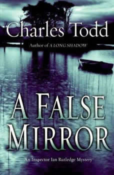 A False Mirror, Charles Todd