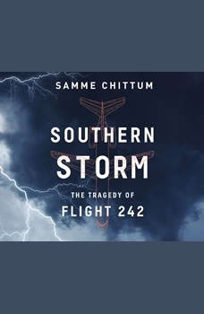 Southern Storm: The Tragedy of Flight 242 The Tragedy of Flight 242, Samme Chittum