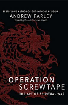 Operation Screwtape: The Art of Spiritual War The Art of Spiritual War, Andrew Farley