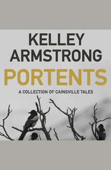 Portents: A Collection of Cainsville Tales, Kelley Armstrong