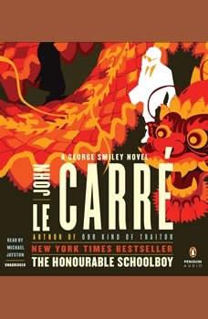 The Honourable Schoolboy: A George Smiley Novel, John le CarrA©