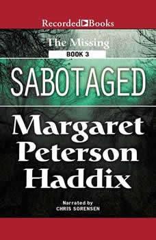 Sabotaged, Margaret Peterson Haddix