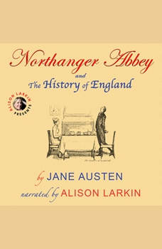Northanger Abbey and The History of England by Jane Austen, Jane Austen