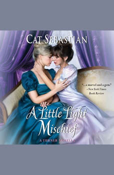 A Little Light Mischief: A Turner Novella, Cat Sebastian