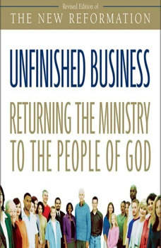 Unfinished Business: Returning the Ministry to the People of God, Greg Ogden