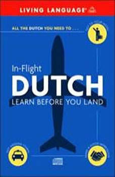 In-Flight Dutch: Learn Before You Land, Living Language