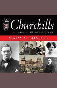 The Churchills: In Love and War, Mary S. Lovell