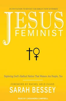 Jesus Feminist: An Invitation to Revisit the Bible's View of Women, Sarah Bessey