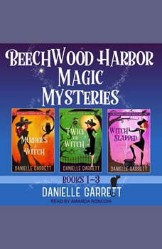 The Beechwood Harbor Magic Mysteries Boxed Set, Danielle Garrett