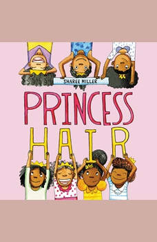 Princess Hair, Sharee Miller