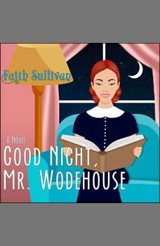 Good Night, Mr. Wodehouse: A Novel, Faith Sullivan